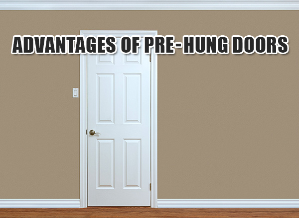 If you are planning to replace your interior doors consider a pre-hung door that is placed within the existing frame making it convenient to install.